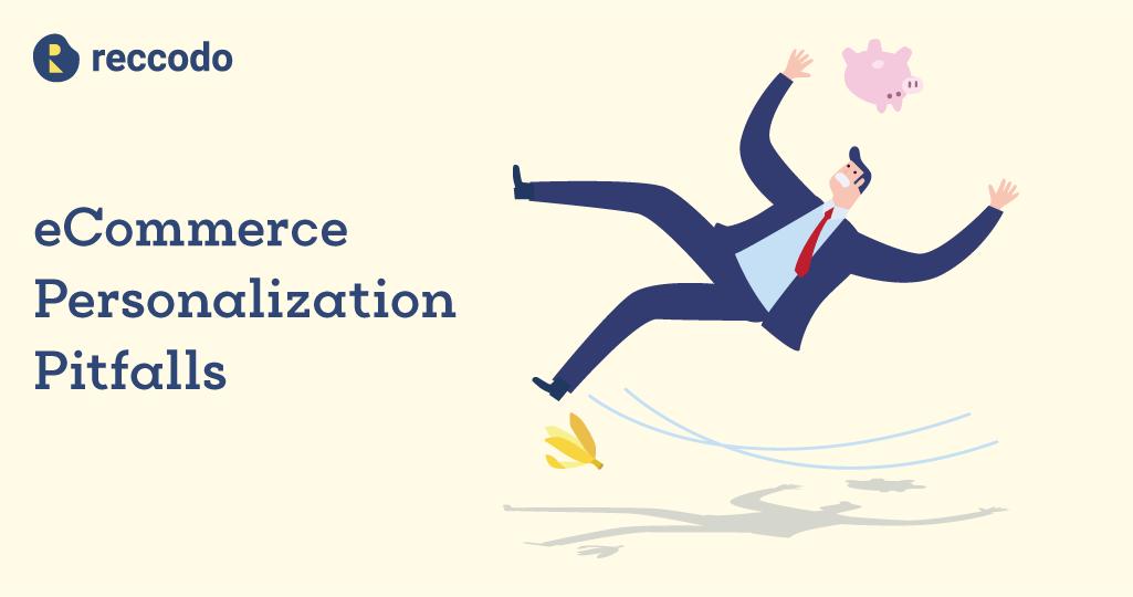 eCommerce personalization pitfalls